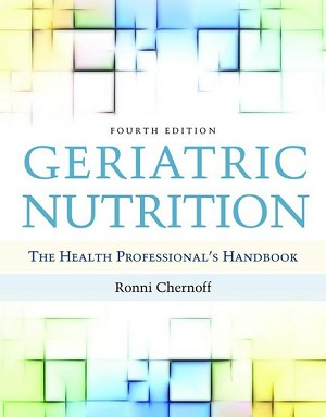 Geriatric Nutrition: The Health Professionals 4th Edition