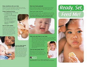 Ready, Set, Feed Me! - A Guide to Feeding Your Baby the First Year