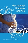 Gestational Diabetes and You