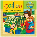 Caillou Fresh From the Farm
