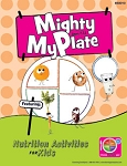 Mighty MyPlate Activity Books Ages 7-11