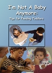 I'm Not a Baby Anymore - Tips for Feeding Toddlers, Spanish DVD Version