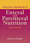 Dietitian's Handbook of Enteral and Parenteral Nutrition 3rd Edition