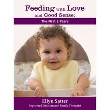 Feeding with Love and Good Sense: The First 2 Years