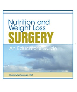 Nutrition and Bariatric/Weight Loss Surgery: An Educator's Guide CDROM